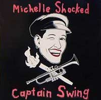 """Captain Swing"" - Michelle Shocked"