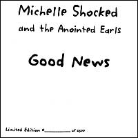 'Good News' - Michelle Shocked and the Anointed Earls