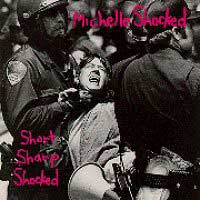 """Short Sharp Shocked"" - Michelle Shocked"
