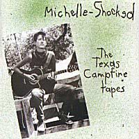 """The Texas Campfire Tapes"" - Michelle Shocked"