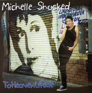 """To Heaven U Ride"" - Michelle Shocked"